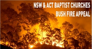 NSW & ACT Baptist Churches - Bush Fire Appeal